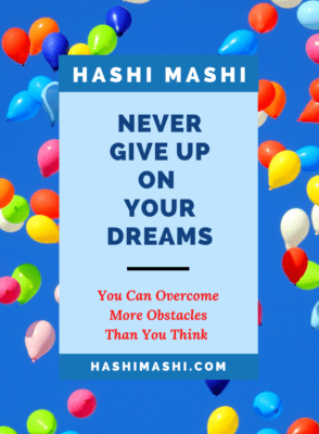 Never Give Up On Your Dreams - Hello World! _ Hashi Mashi