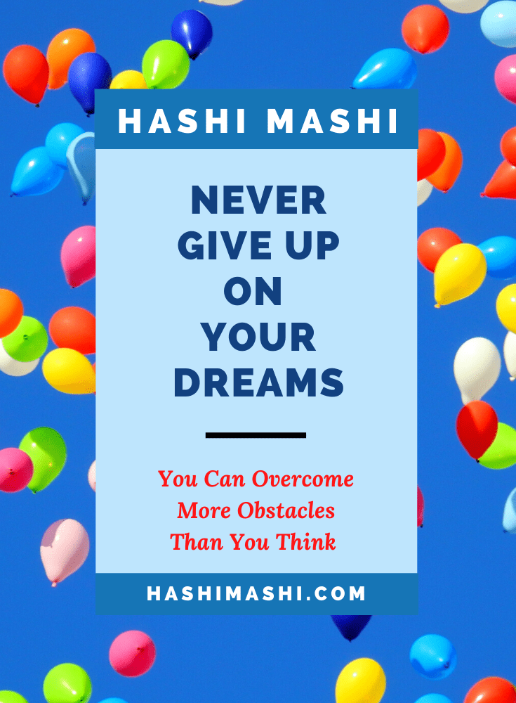 Never Give Up On Your Dreams - You can overcome more obstacles than you think, e.g., obesity and depression