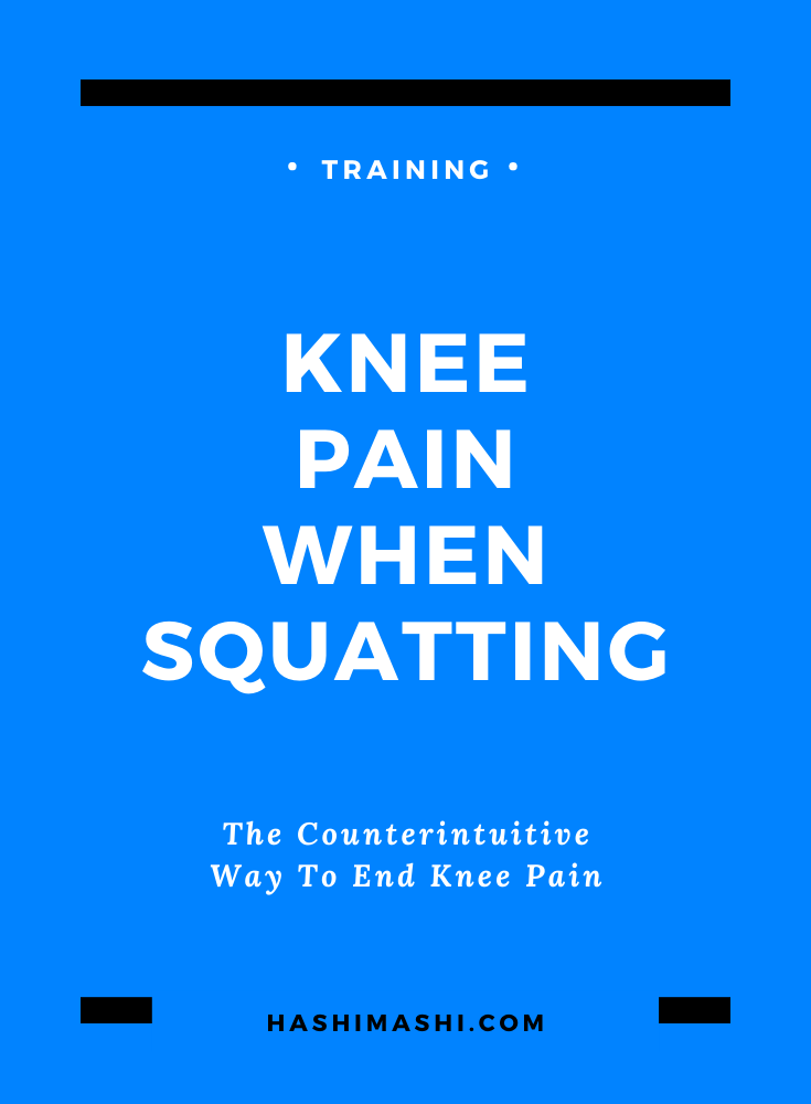Knee Pain When Squatting - The Counterintuitive Secret to End the Pain Image Credit HashiMashi.com