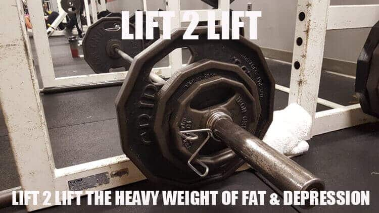 LIFT 2 LIFT THE WEIGHT OF FAT & DEPRESSION