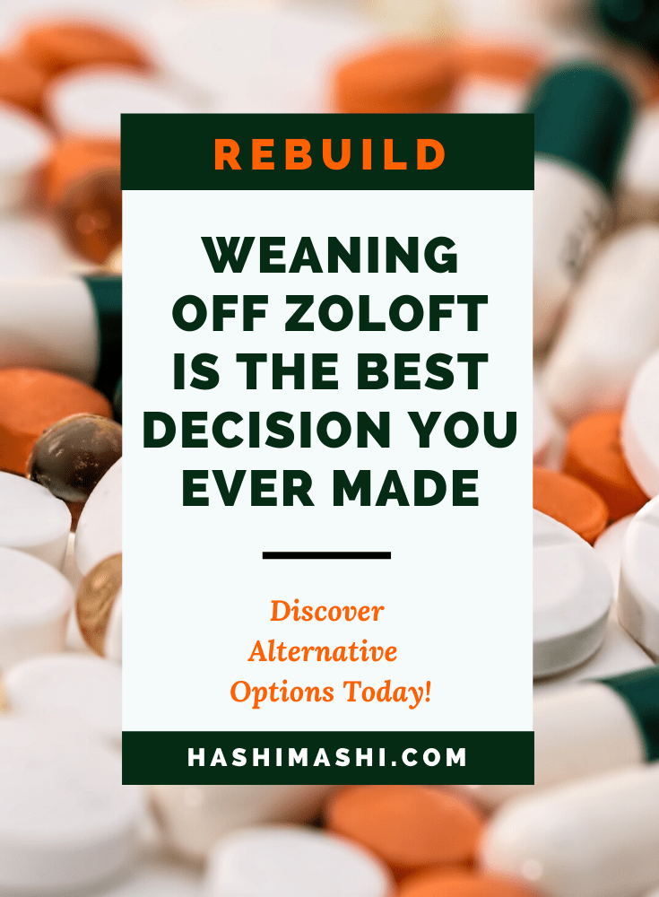 Weaning Off Zoloft Is The Best Decision You Ever Made