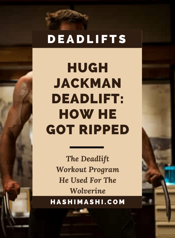 Hugh Jackman Deadlift Workout Program: How He Got Ripped for The Wolverine Image Credit Gawker Media - 20th Century Fox