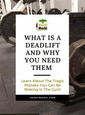 What Is a Deadlift Exercise and Why You Need Them - The Hashi Mashi Plan