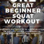 beginner squat workout to get started in powerlifting and fitness