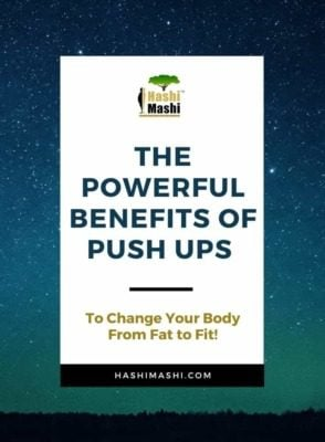 The Powerful Benefits of Push Ups to Change Your Body From Fat to Fit - HashiMashi.com