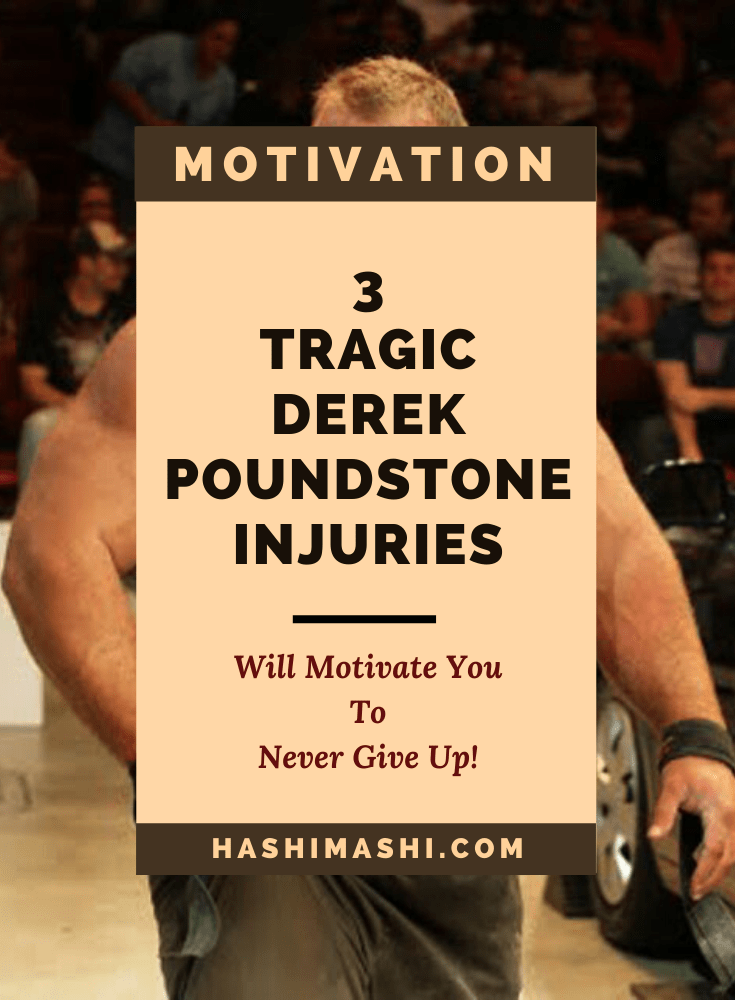 Derek Poundstone Injuries Will Motivate You To Never Give Up