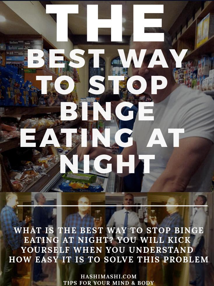 best way to stop binge eating at night
