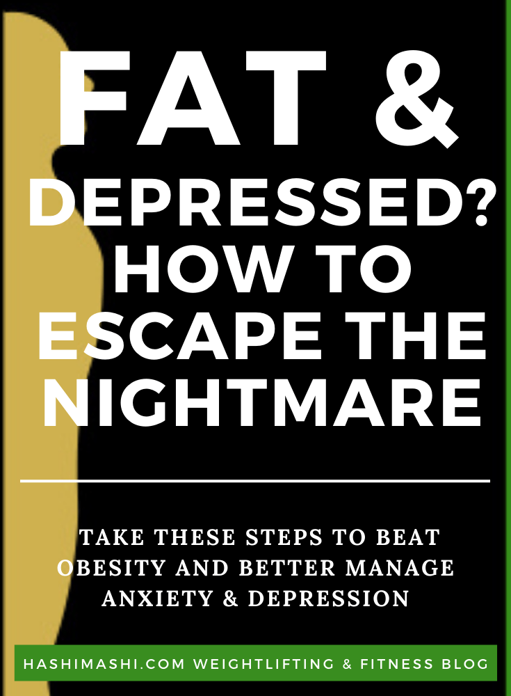 Fat and Depressed? Learn How to Escape The Nightmare - Image Credit HashiMashi.com