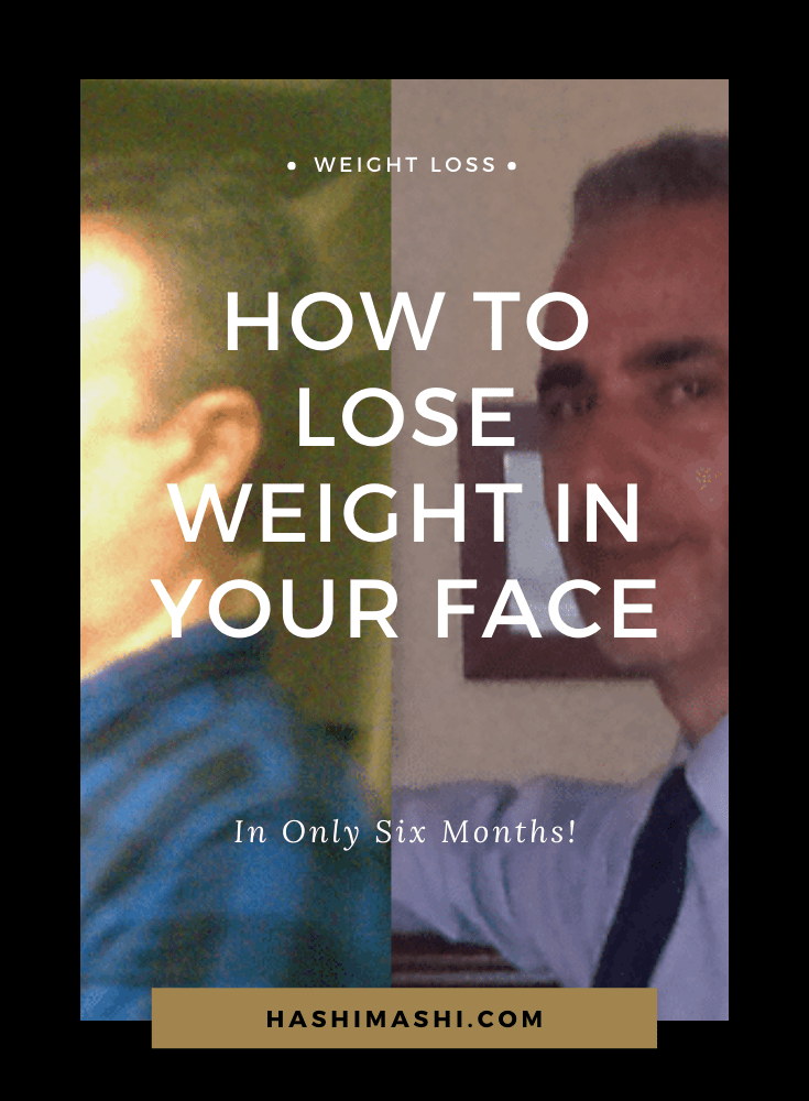 How To Lose Weight In Your Face In Only 6 Months Image Credit HashiMashi.com