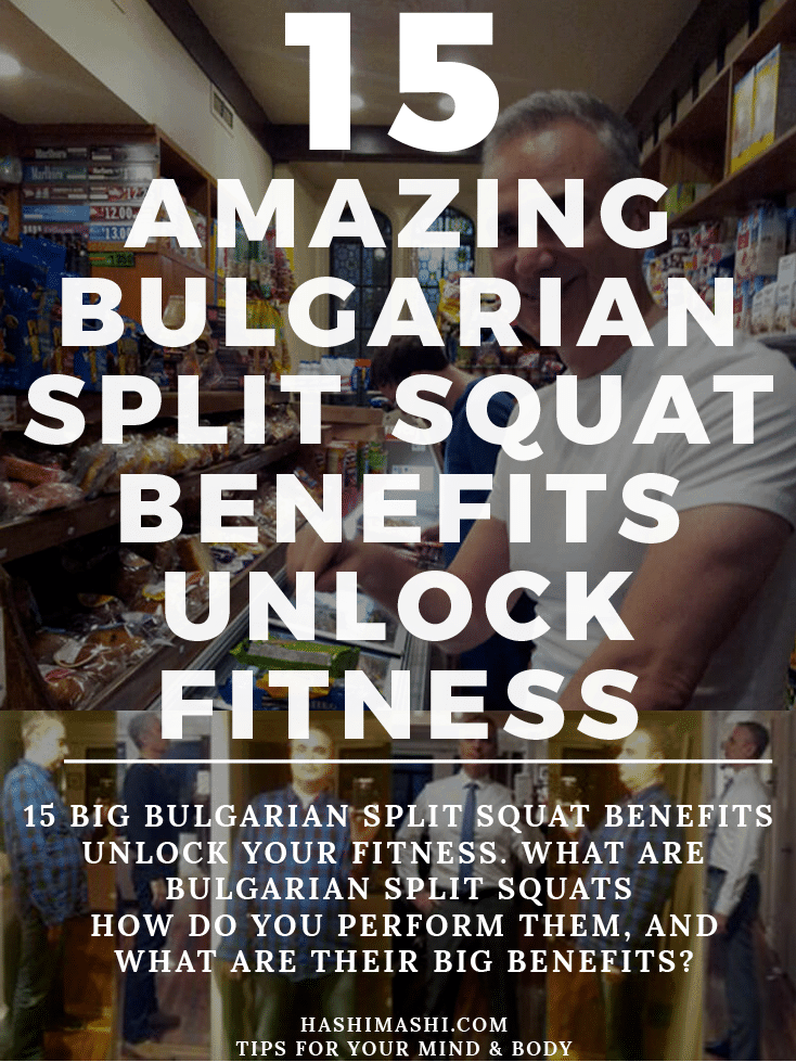 Bulgarian split squat benefits Image Credit HashiMashi.com