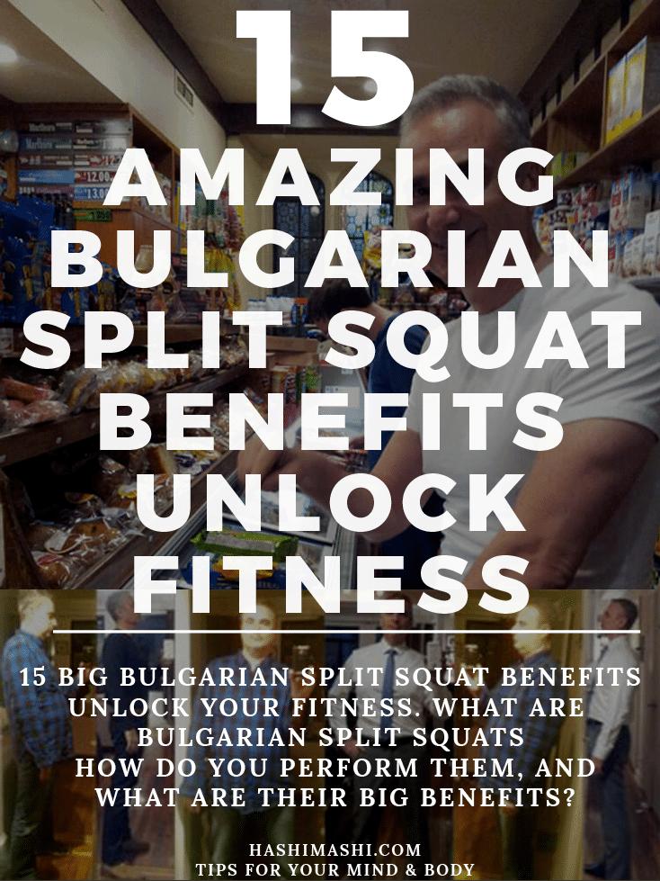 Bulgarian split squat benefits Image Credit HashiMashi.com