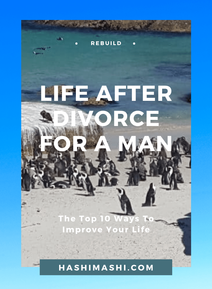 Life After Divorce For A Man_ The Top 10 Ways To Improve Your Life Image Credit HashiMashi.com