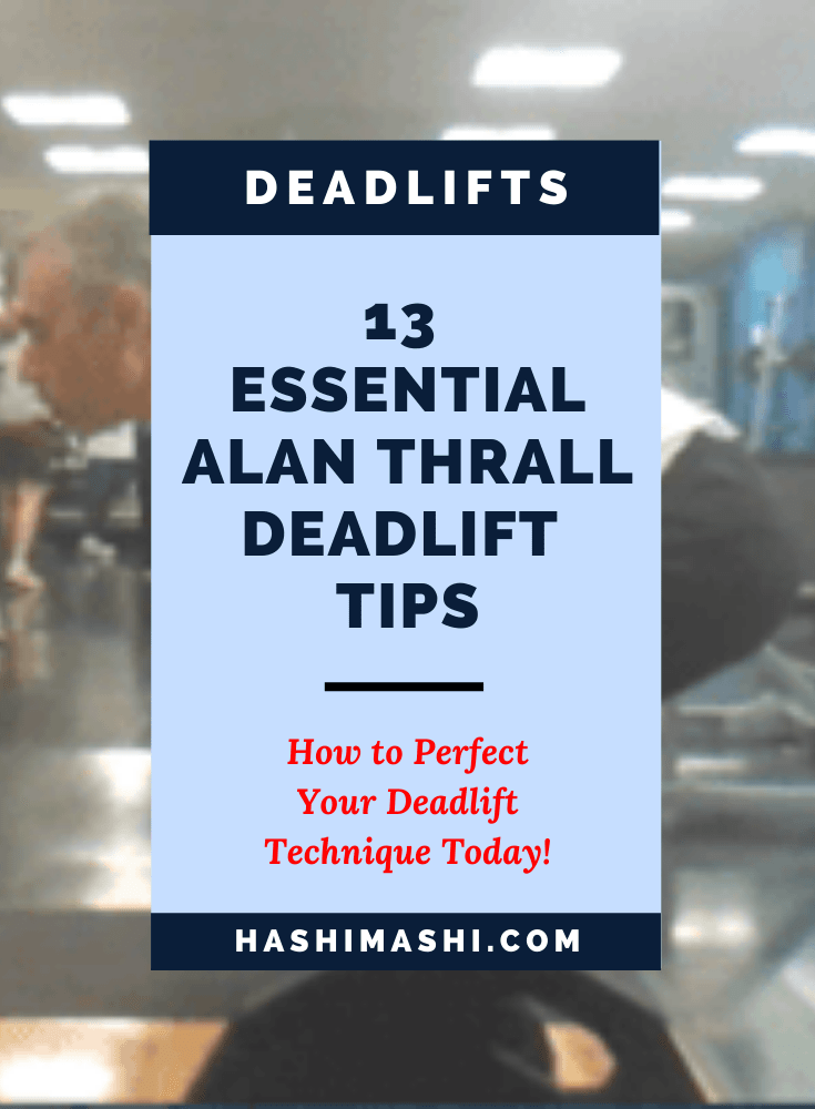 13 Essential Alan Thrall Deadlift Tips You Need To Know Today