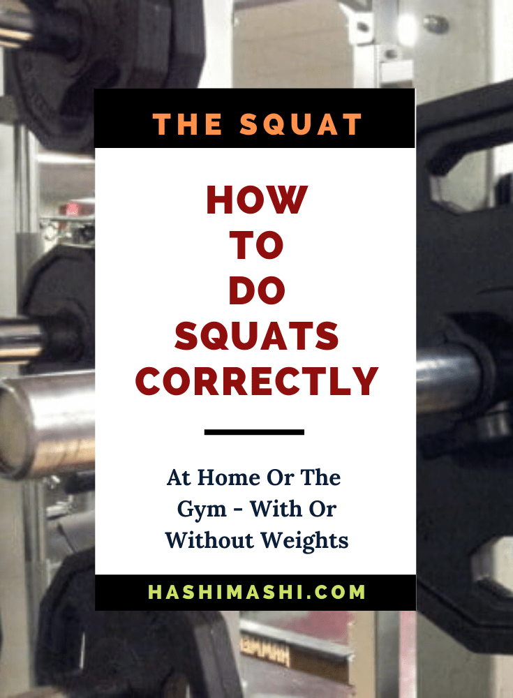 How To Do Squats Properly At Home Or In The Gym With Or Without Weights Image Credit - HashiMashi.com