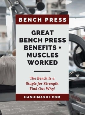 Bench Press Benefits + Muscles Worked, Variations + How-To- HashiMashi.com