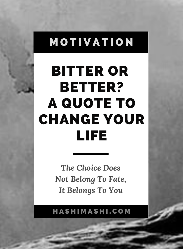 Bitter or Better_ A Quote That Can Change Your Life