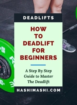 How to Deadlift for Beginners - A Step by Step Guide - Credit HashiMashi.com