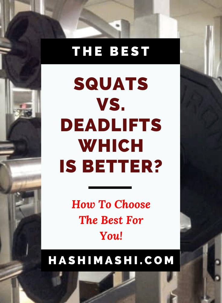 Squats Vs. Deadlifts - Which Is Better For You and Why