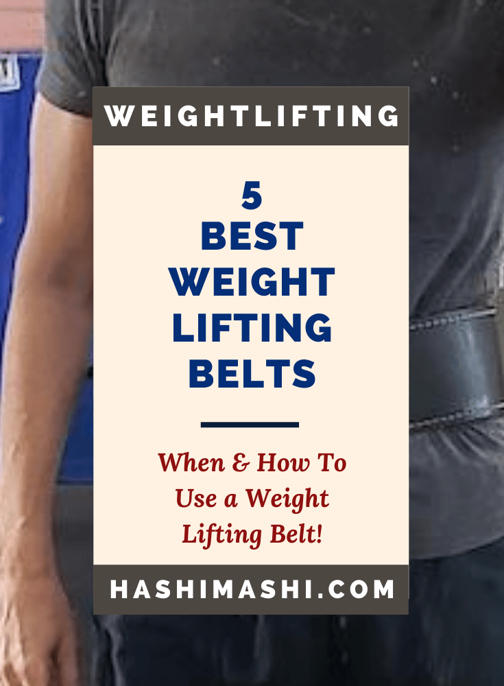 5 Best Weightlifting Belts You Can Buy Today - Image Credit: HashiMashi.com