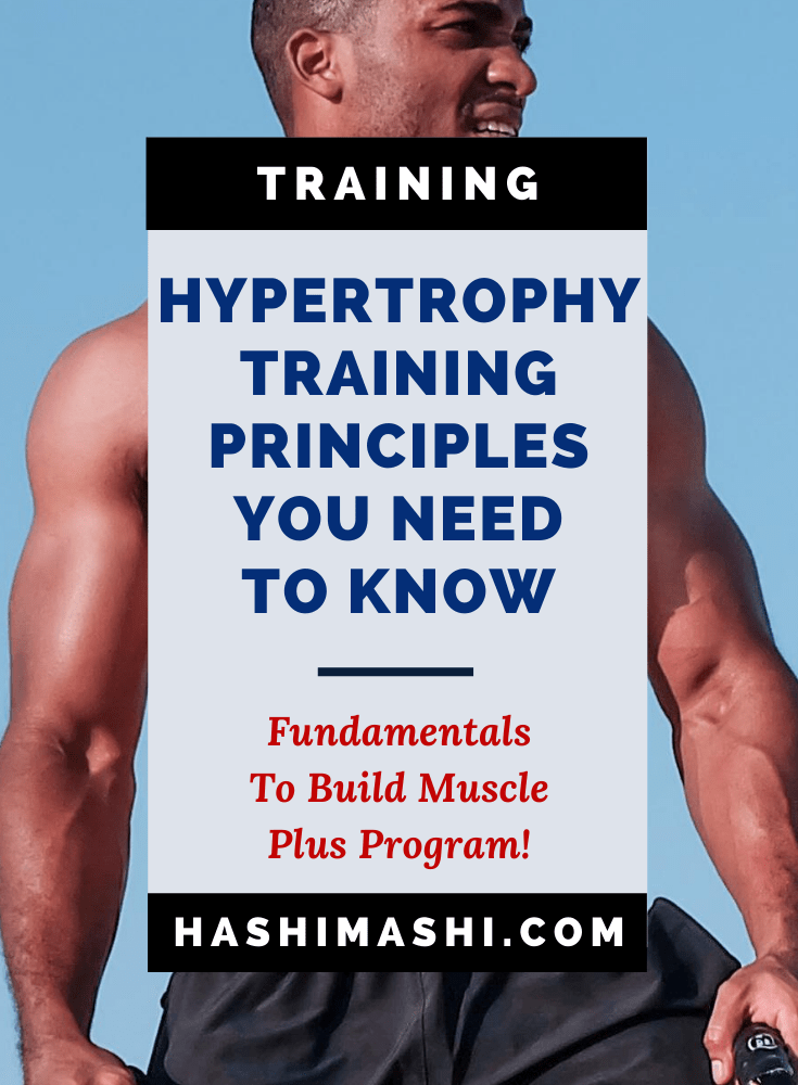 Hypertrophy Training - Muscle Building Principles + Program