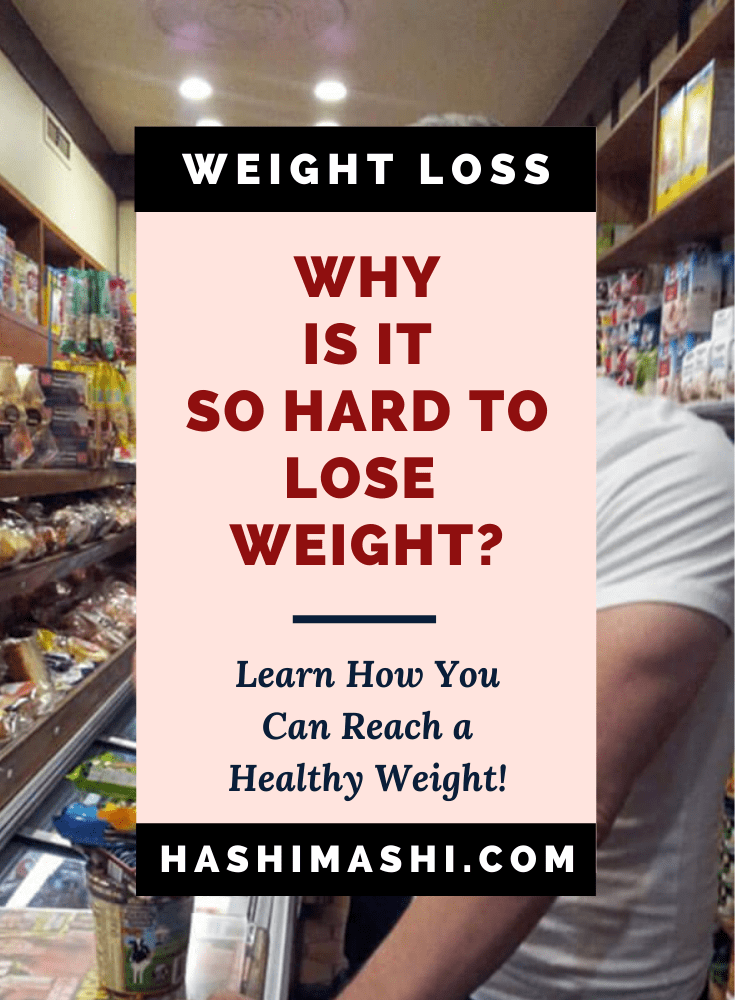 Why Is It So Hard To Lose Weight - Image Credit HashiMashi.com