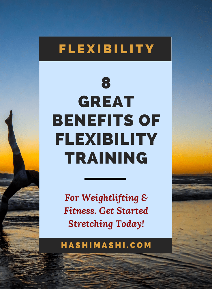8 Great Benefits of Flexibility Training for Weightlifting & Fitness