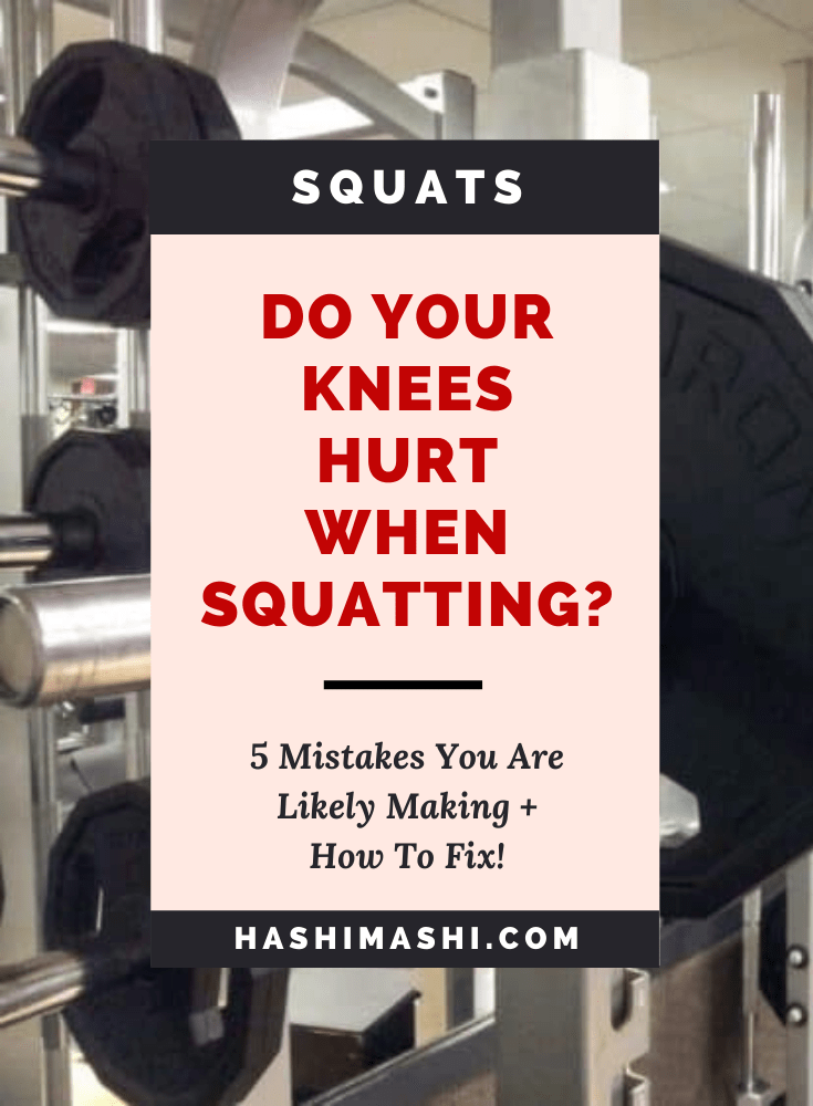 Knees Hurt When Squatting? The 5 Mistakes You're Probably Making + How To Fix