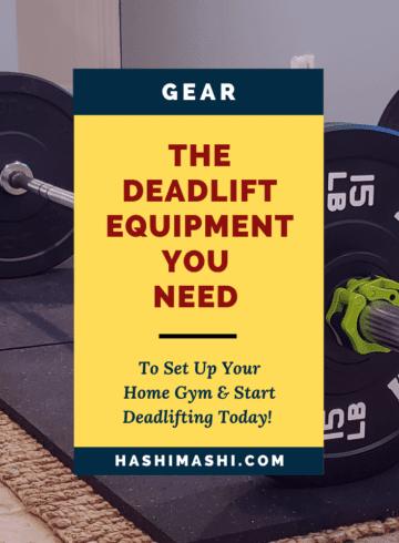 Deadlift Equipment You Need to Start Lifting Today - Image Credit HashiMashi.com