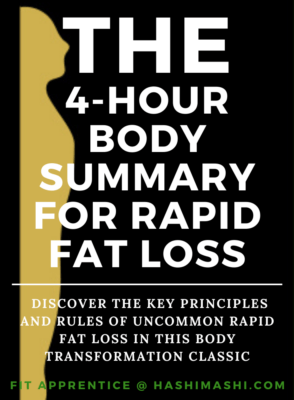 The 4 Hour Body Summary for Uncommon Rapid Fat Loss - Image Credit Hashi Mashi Fitness Blog