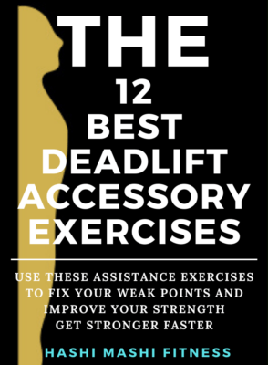 The 12 Best Deadlift Assistance Exercises to Fix Your Deadlifts Image Credit - HashiMashi.com