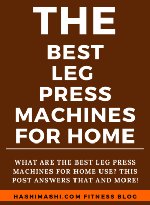 The 5 Best Leg Press Machines for Your Home Gym in 2021 Image Credit HashiMashi.com