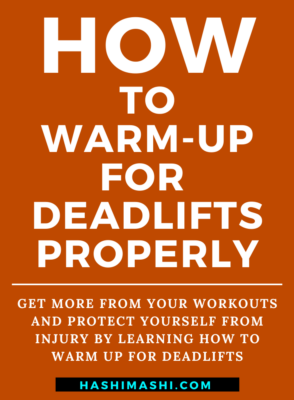How To Warm Up For Deadlifts Properly - Image Credit HashiMashi.com