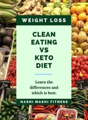 Clean Eating VS Keto - The Differences + Which Is Better For You - HashiMashi.com